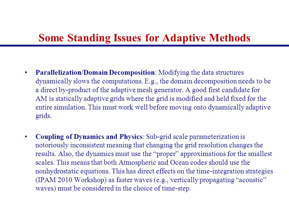 Some Standing Issues for Adaptive Methods