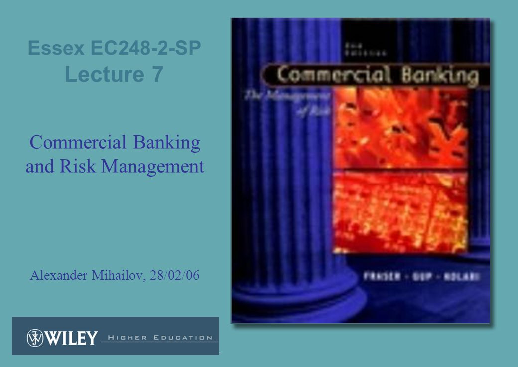 Commercial Banking and Risk Management Alexander Mihailov, 28/02/06