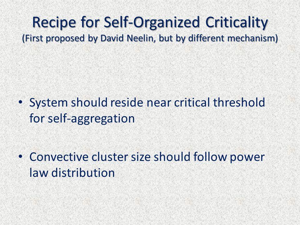 Recipe for Self-Organized Criticality (First proposed by David Neelin, but by different mechanism)