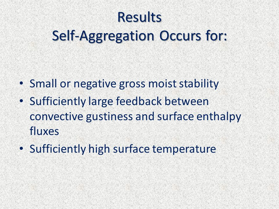 Results Self-Aggregation Occurs for: