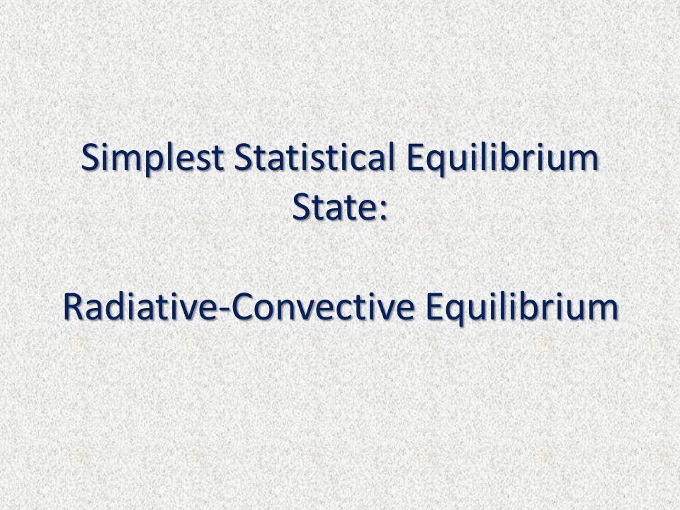 Simplest Statistical Equilibrium State: Radiative-Convective Equilibrium