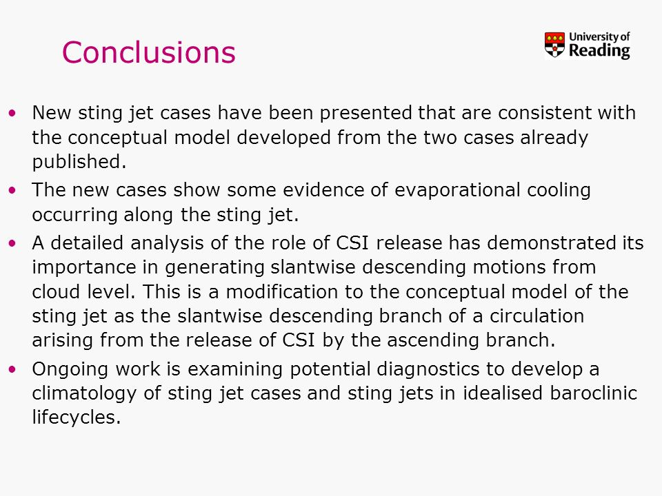 Conclusions New sting jet cases have been presented that are consistent with the conceptual model developed from the two cases already published.