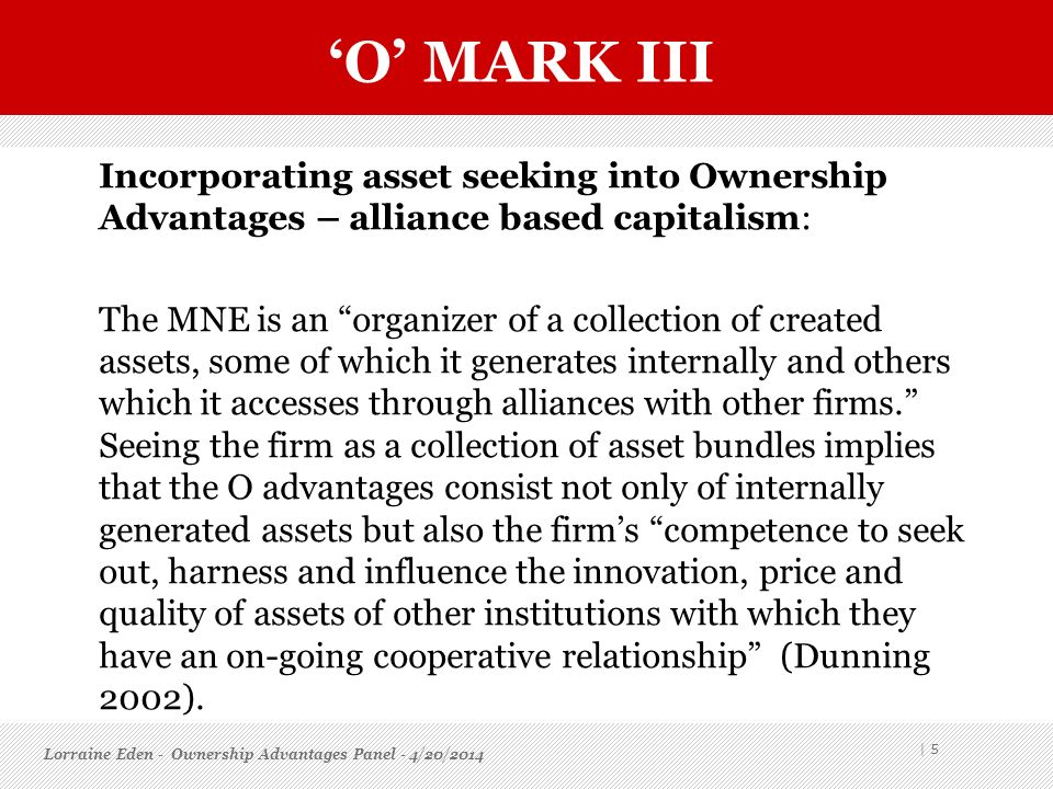 'O' mark III Incorporating asset seeking into Ownership Advantages – alliance based capitalism: