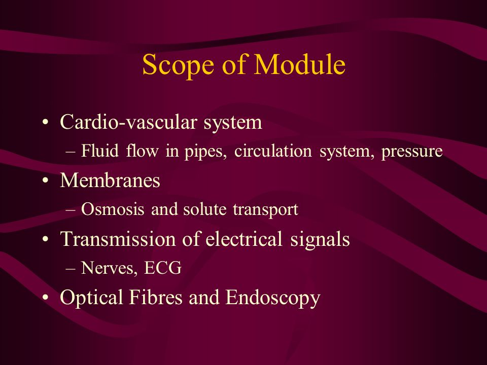 Scope of Module Cardio-vascular system Membranes
