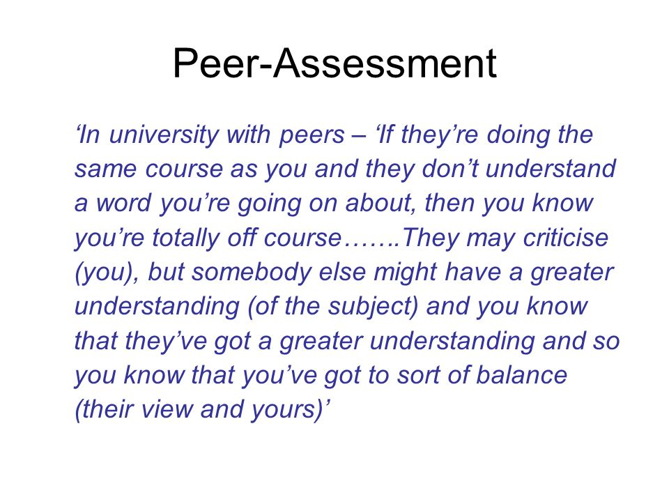 Peer-Assessment 'In university with peers – 'If they're doing the