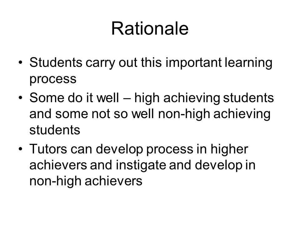Rationale Students carry out this important learning process