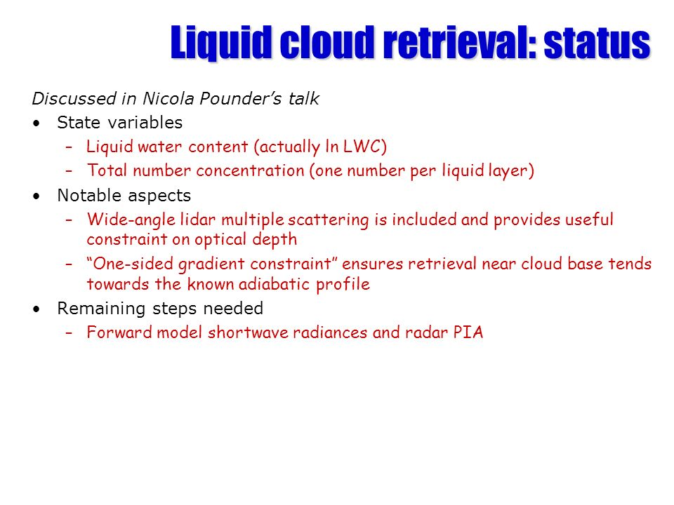Liquid cloud retrieval: status