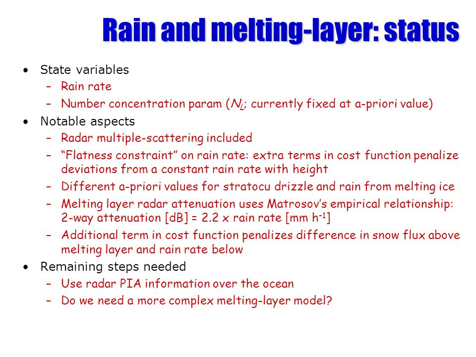 Rain and melting-layer: status