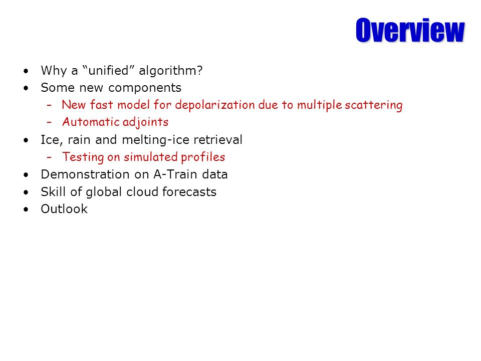 Overview Why a unified algorithm Some new components