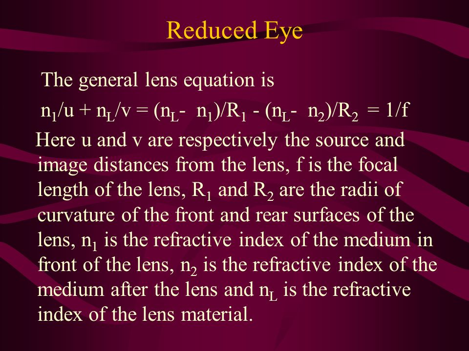 Reduced Eye The general lens equation is
