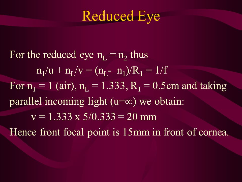 Reduced Eye For the reduced eye nL = n2 thus