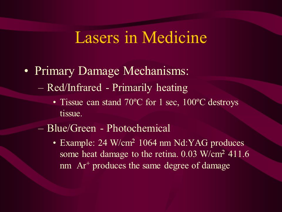 Lasers in Medicine Primary Damage Mechanisms: