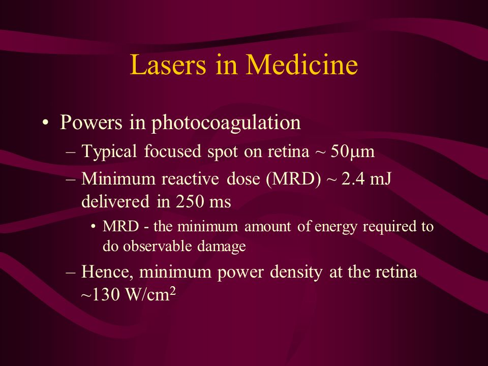 Lasers in Medicine Powers in photocoagulation