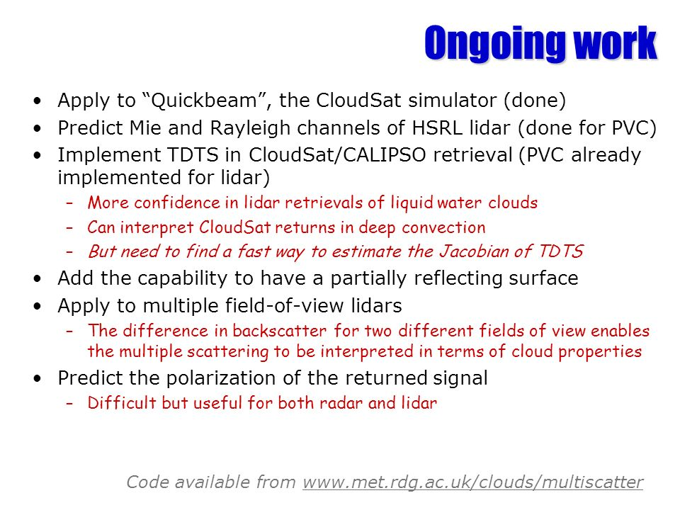 Ongoing work Apply to Quickbeam , the CloudSat simulator (done)