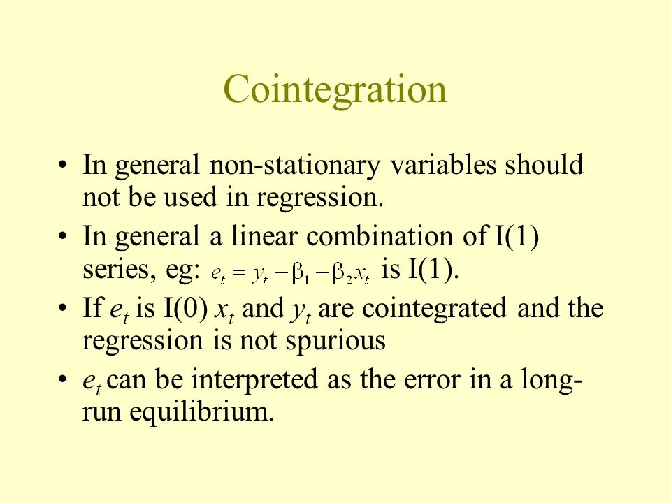 Cointegration In general non-stationary variables should not be used in regression.