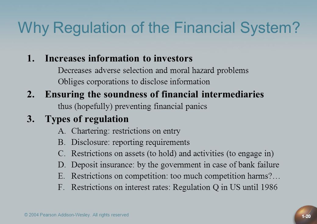Why Regulation of the Financial System