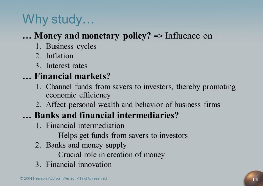 Why study… … Money and monetary policy => Influence on