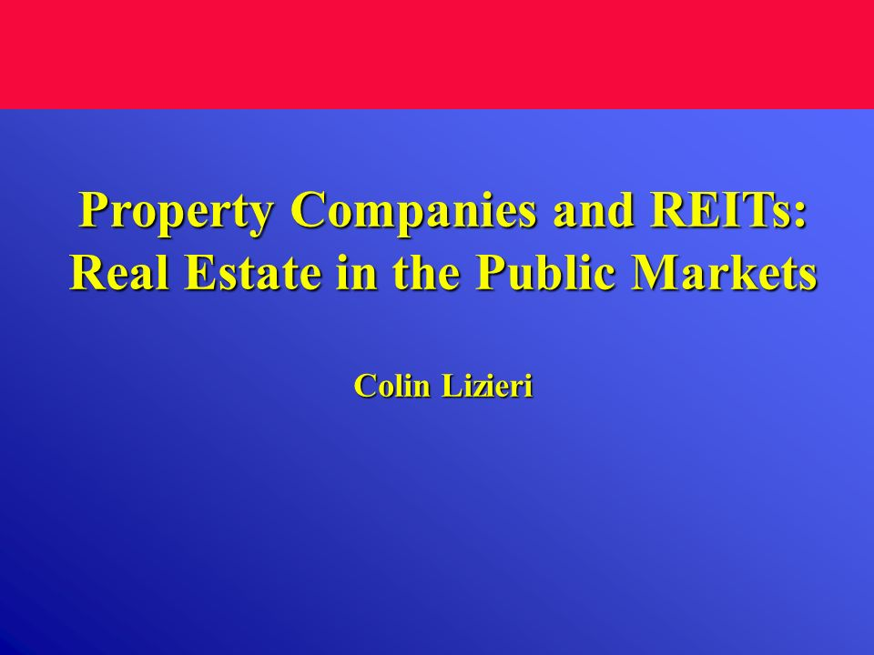 Property Companies and REITs: Real Estate in the Public Markets