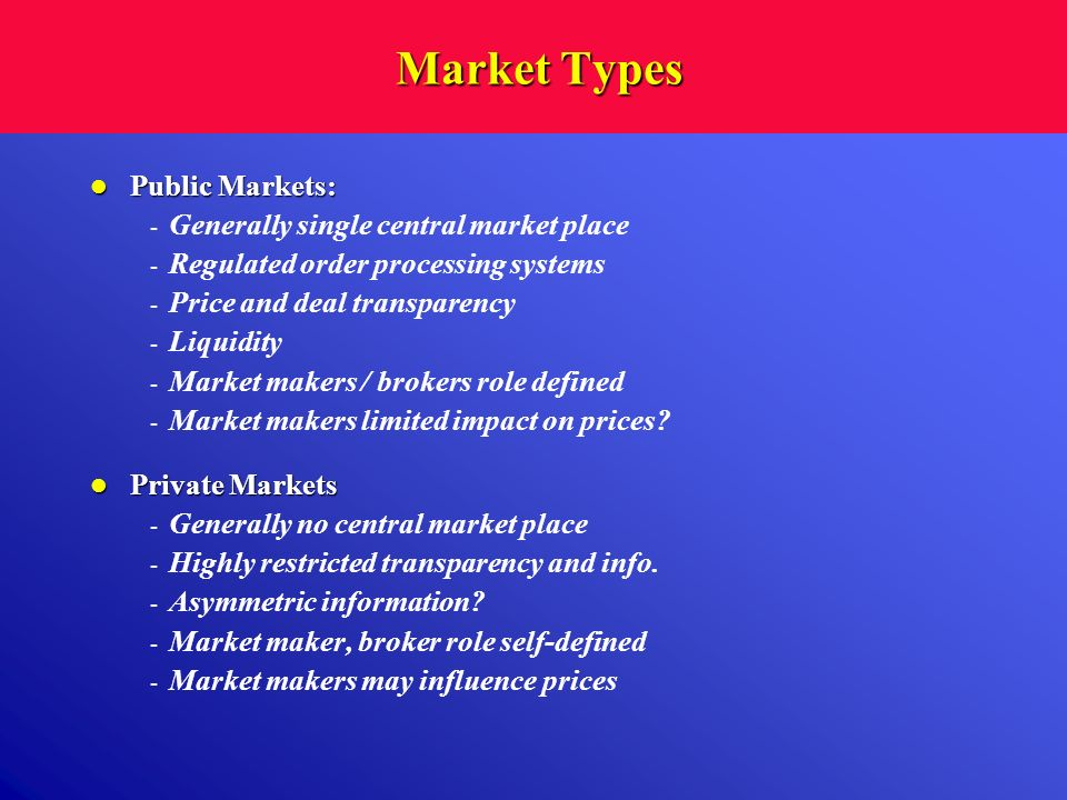 Market Types Public Markets: Generally single central market place