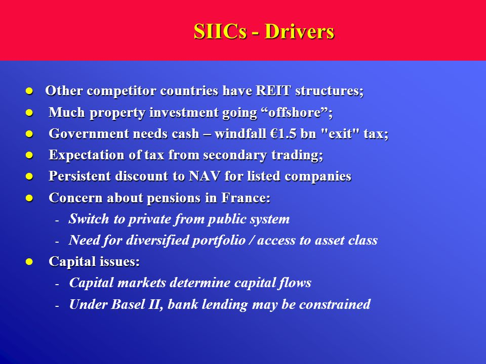 SIICs - Drivers Other competitor countries have REIT structures;