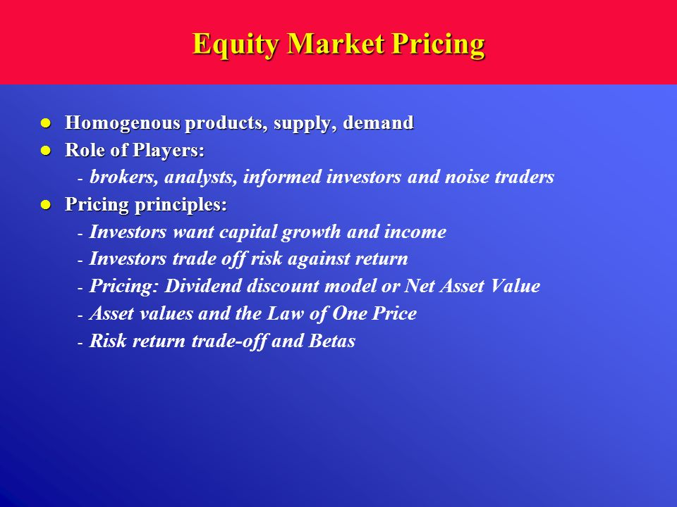 Equity Market Pricing Homogenous products, supply, demand