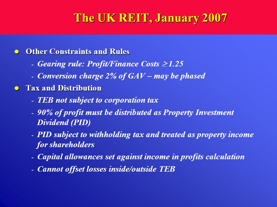 The UK REIT, January 2007 Other Constraints and Rules