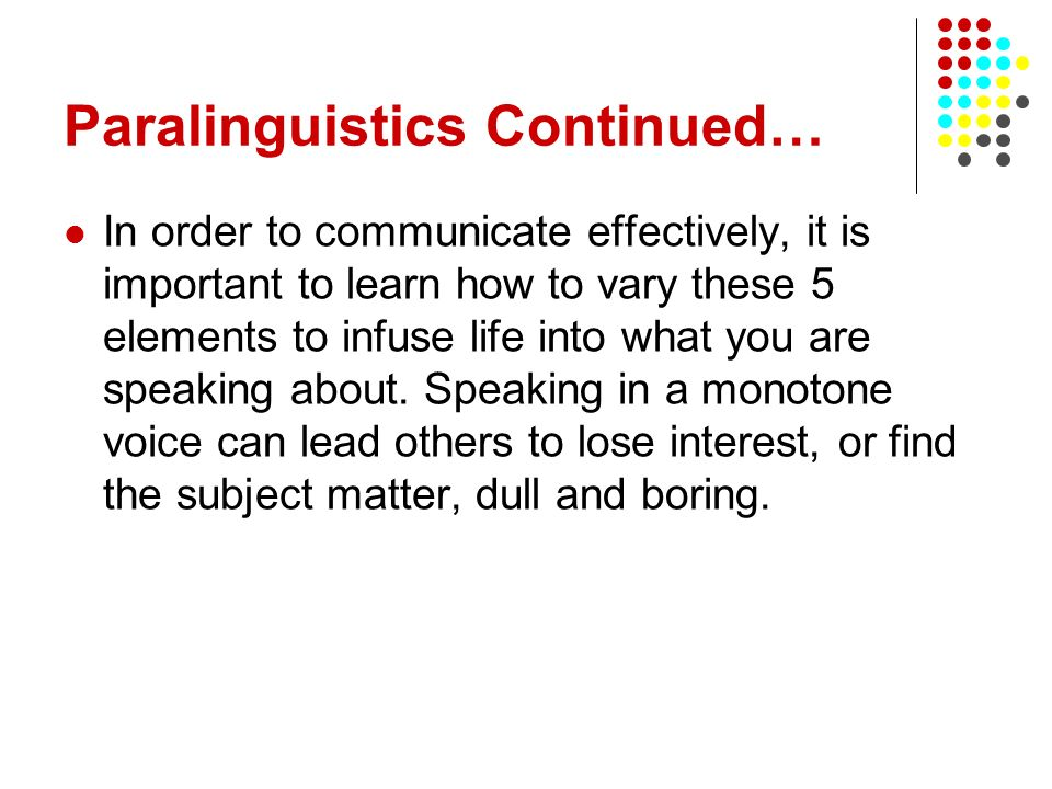 Paralinguistics Continued…