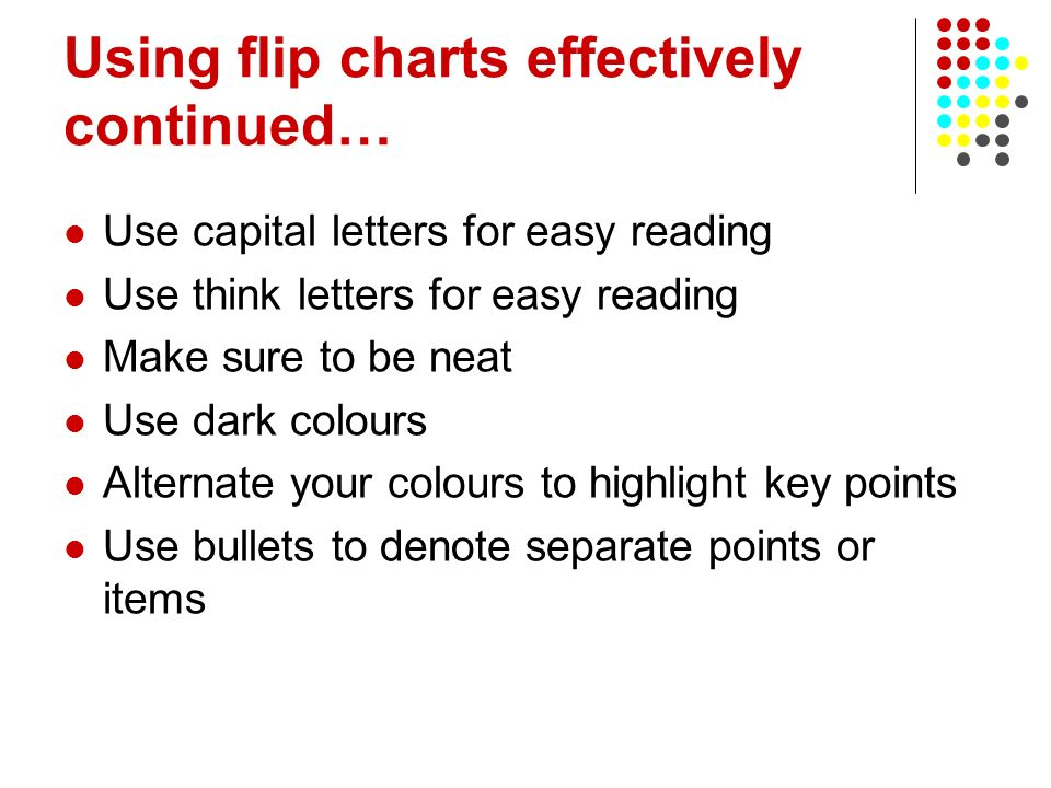Using flip charts effectively continued…