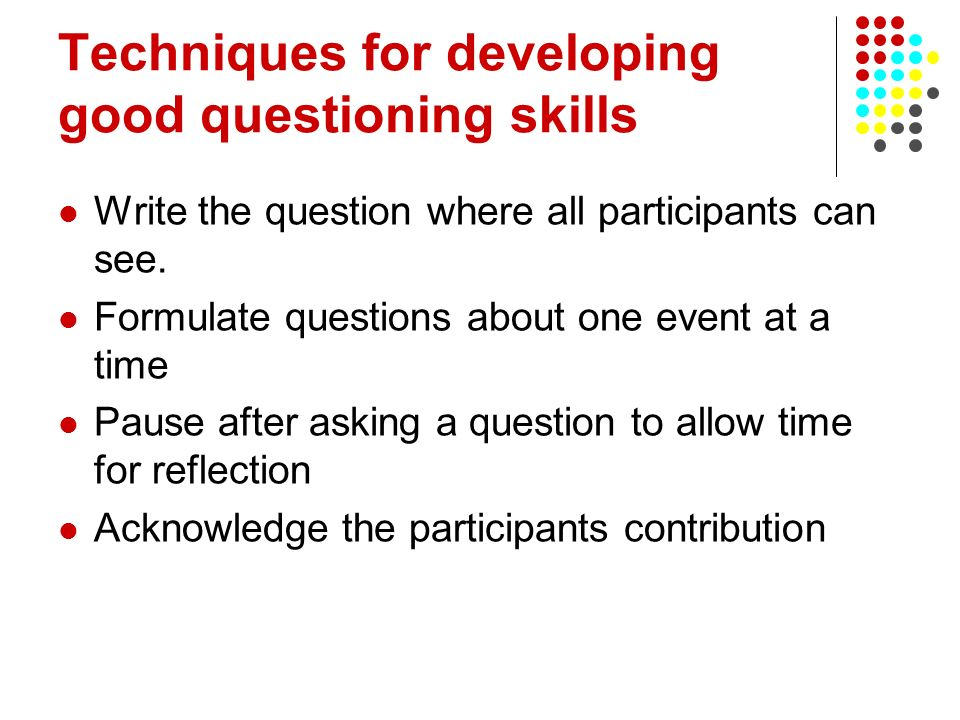 Techniques for developing good questioning skills