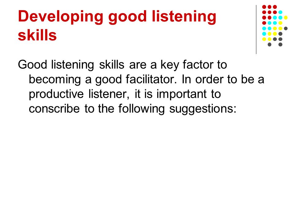 Developing good listening skills