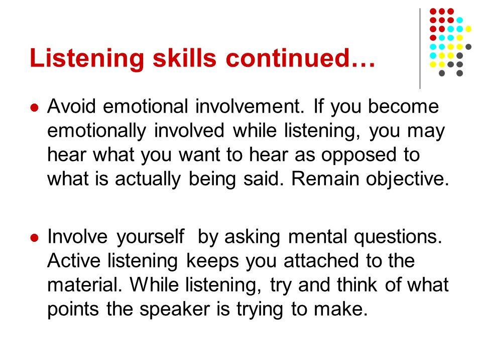Listening skills continued…