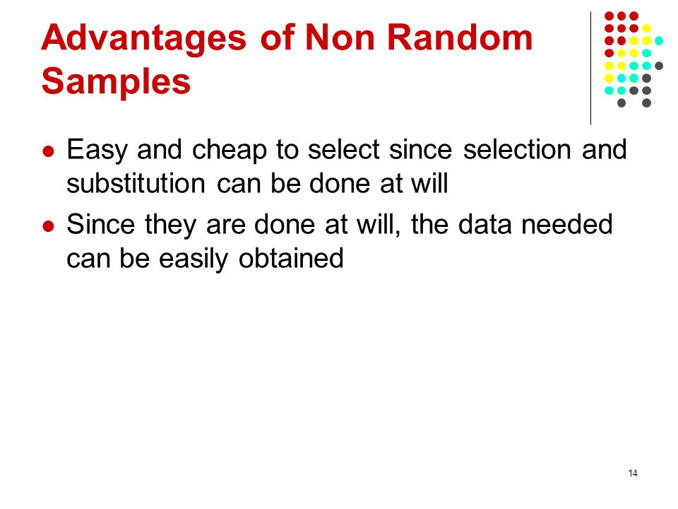 Advantages of Non Random Samples