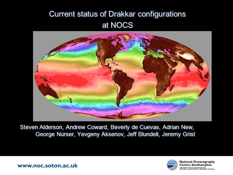 Current status of Drakkar configurations