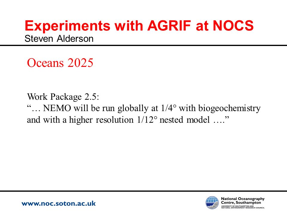 Experiments with AGRIF at NOCS