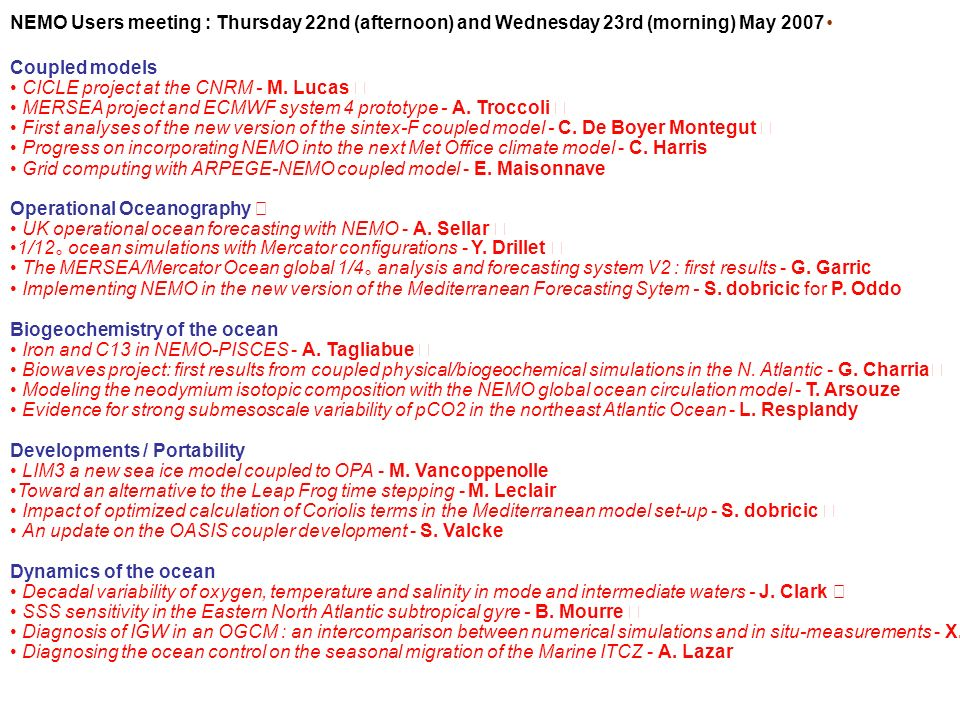 NEMO Users meeting : Thursday 22nd (afternoon) and Wednesday 23rd (morning) May 2007・