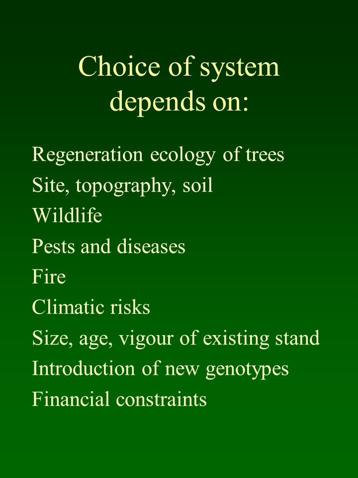 Choice of system depends on: