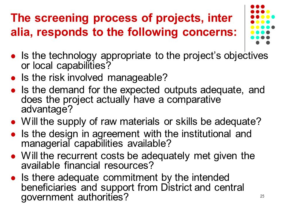The screening process of projects, inter alia, responds to the following concerns: