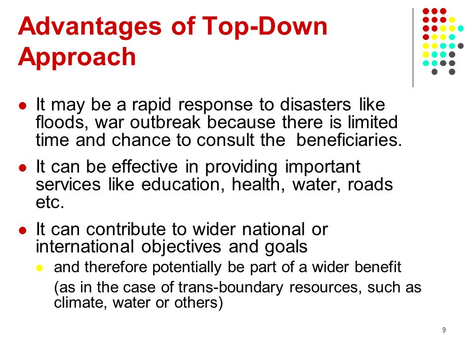 Advantages of Top-Down Approach