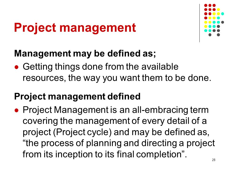Project management Management may be defined as;