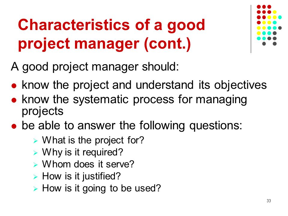 Characteristics of a good project manager (cont.)