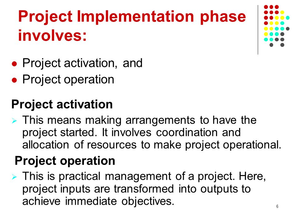 Project Implementation phase involves: