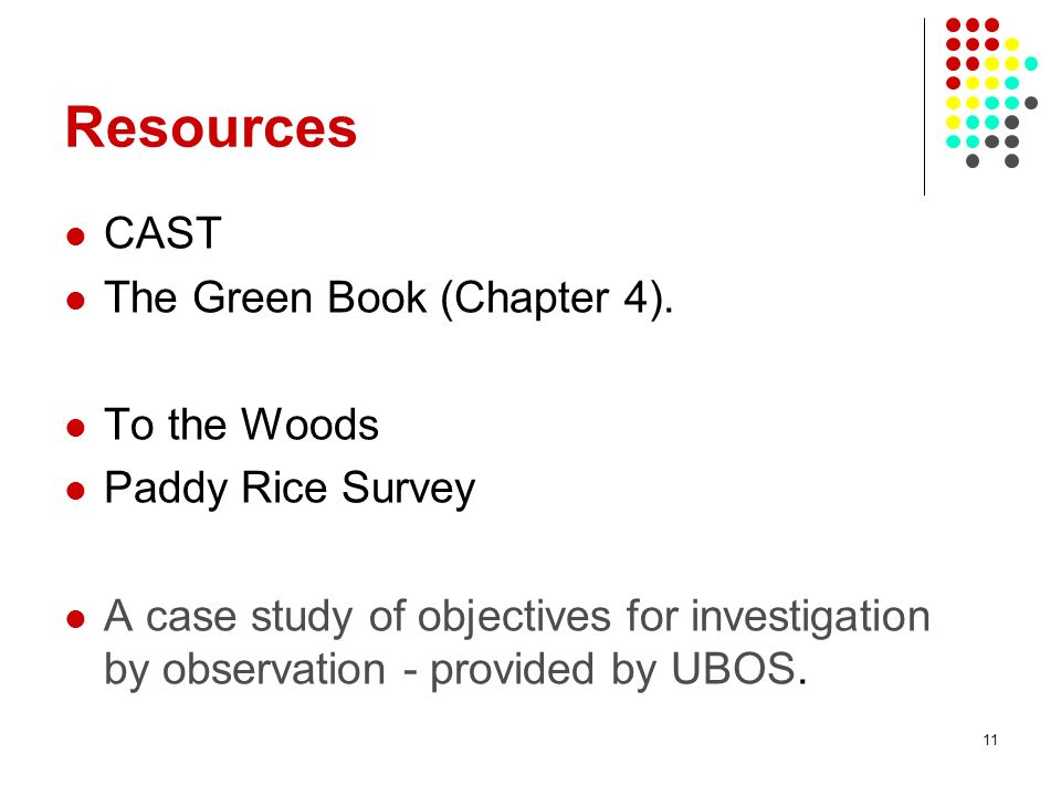 Resources CAST The Green Book (Chapter 4). To the Woods