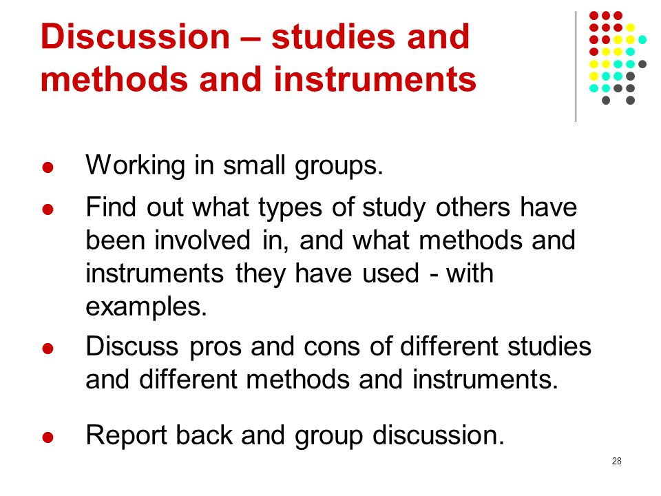 Discussion – studies and methods and instruments