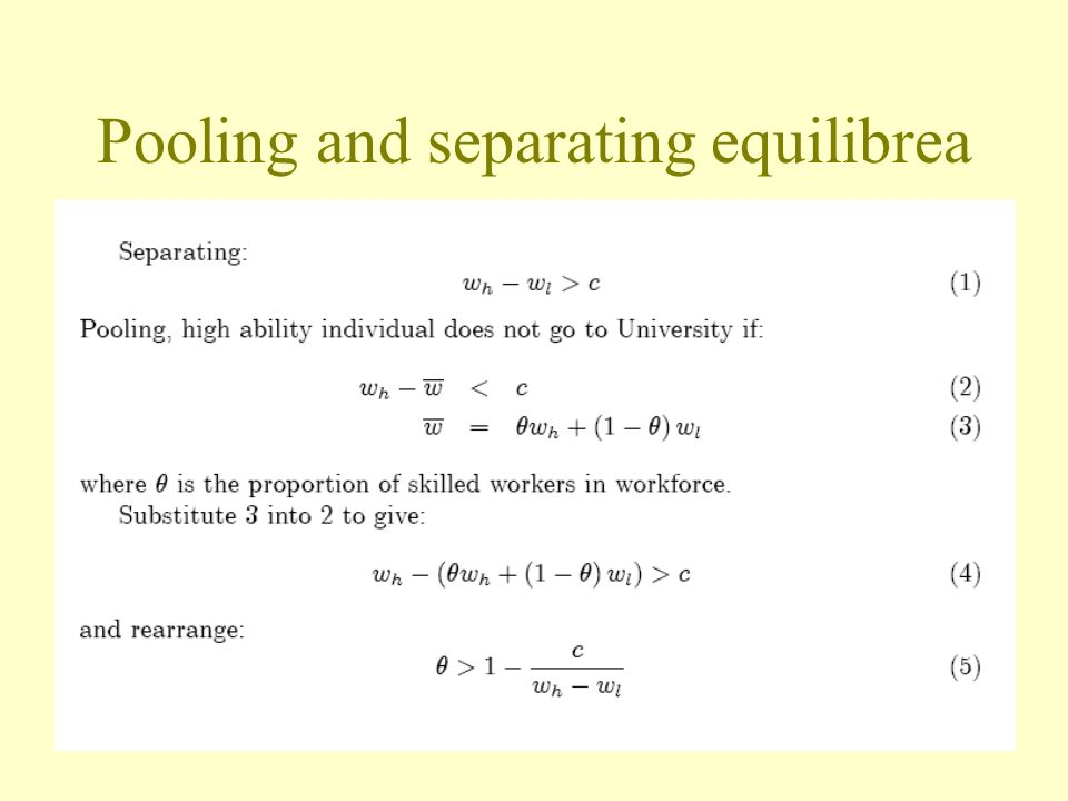 Pooling and separating equilibrea