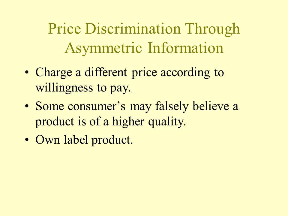 Price Discrimination Through Asymmetric Information