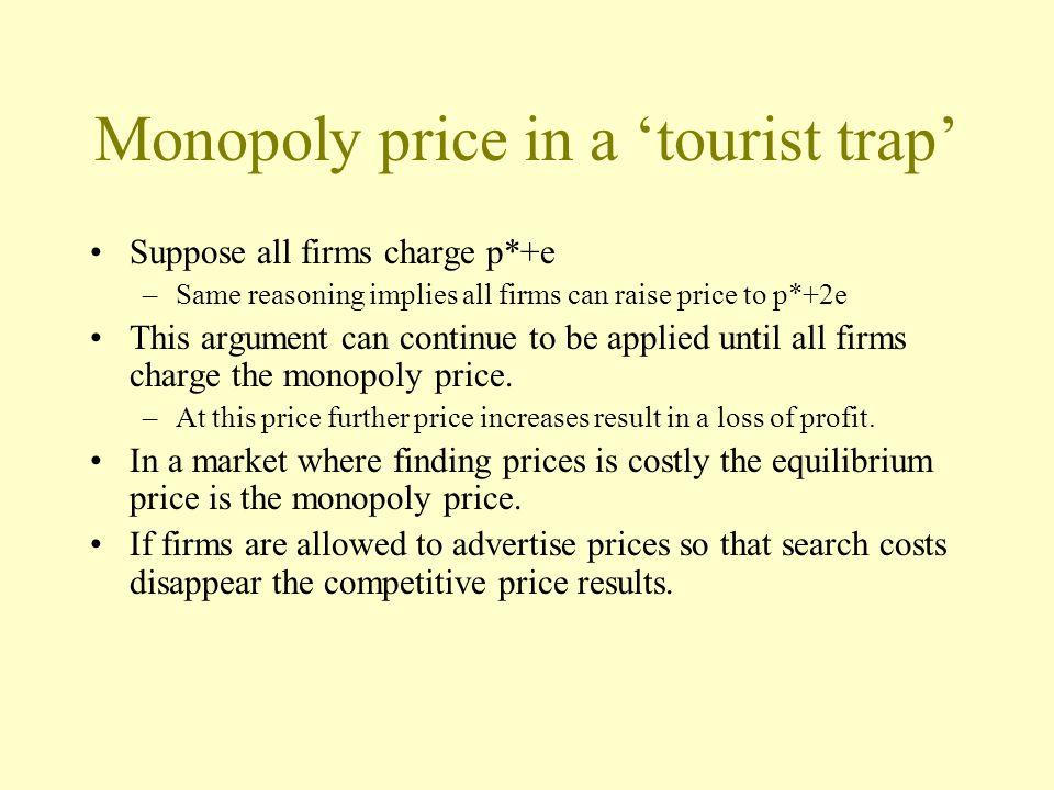 Monopoly price in a 'tourist trap'