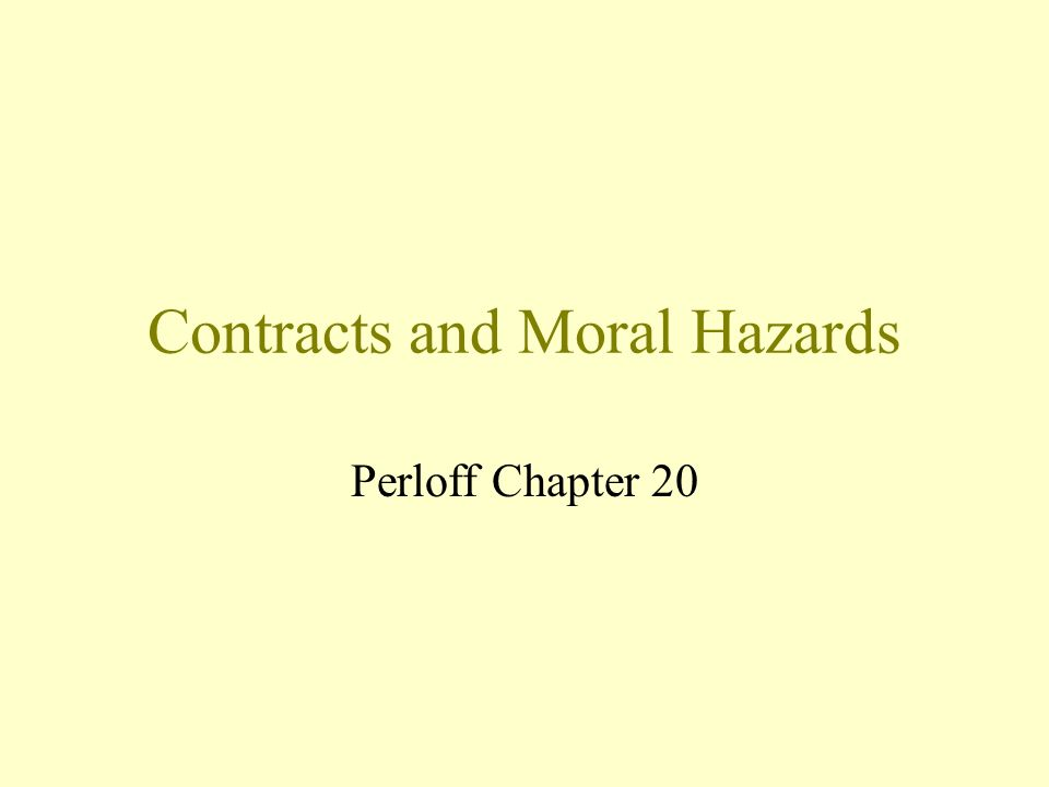 Contracts and Moral Hazards