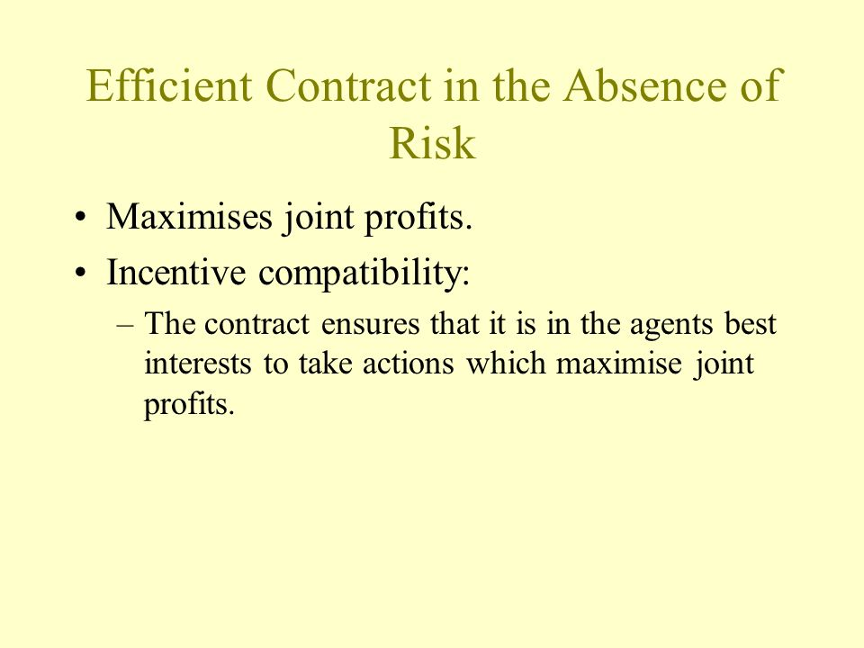 Efficient Contract in the Absence of Risk