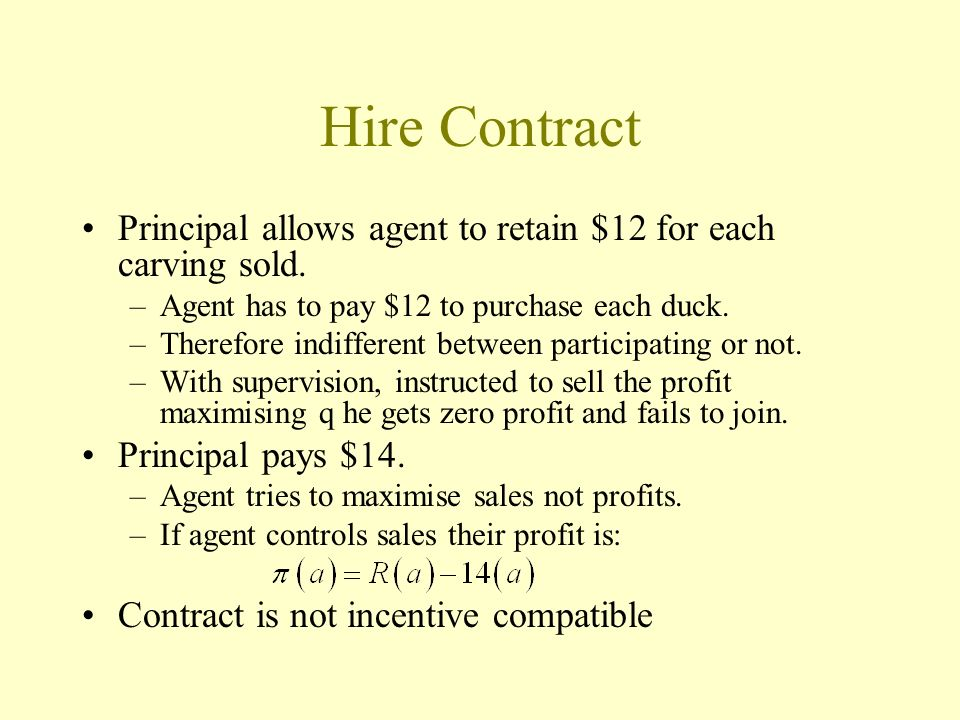 Hire Contract Principal allows agent to retain $12 for each carving sold. Agent has to pay $12 to purchase each duck.
