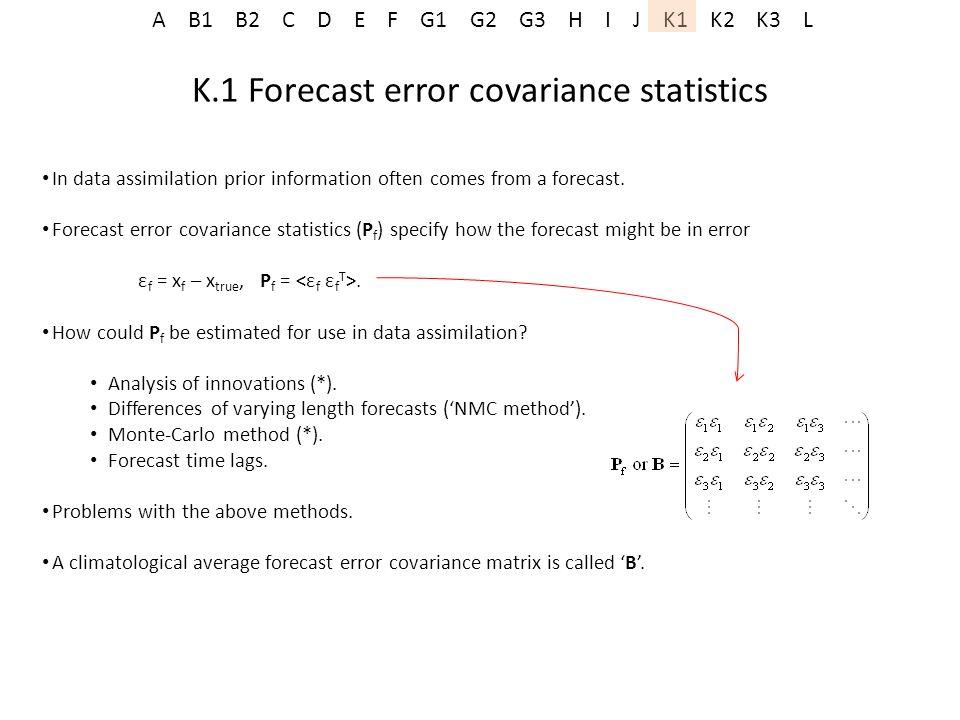 K.1 Forecast error covariance statistics